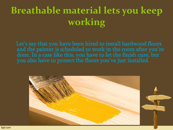 Breathable material lets you keep working