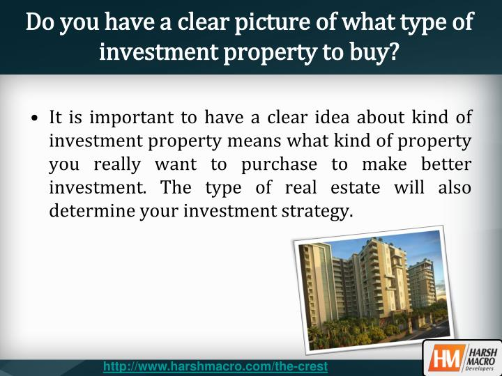 Do you have a clear picture of what type of investment property to buy?
