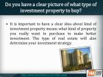 do you have a clear picture of what type of investment property to buy