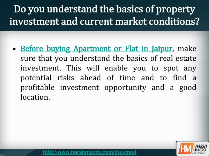 Do you understand the basics of property investment and current market conditions?