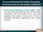 do you understand the basics of property investment and current market conditions