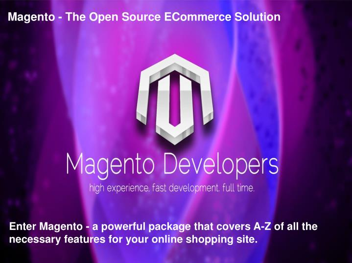 Magento - The Open Source ECommerce Solution