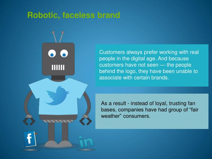 Robotic, faceless brand