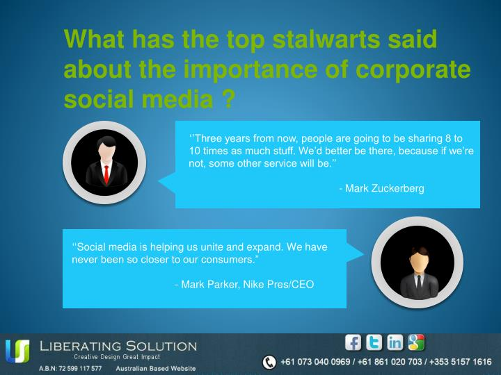 What has the top stalwarts said about the importance of corporate social media ?