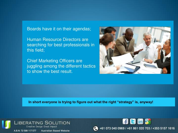 Boards have it on their agendas;