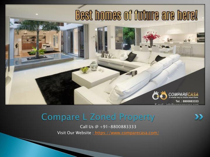 Compare L Zoned Property