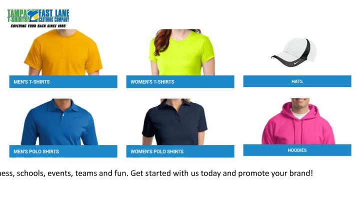 Tampa's leading custom decorated apparel and promotional products company for business, schools, events, teams and fun. Get started with us today and promote your brand!