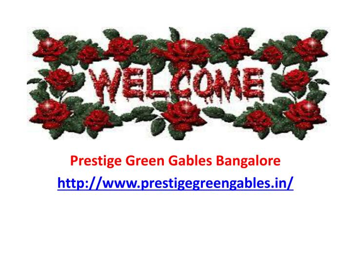 Prestige green gables bangalore http www prestigegreengables in