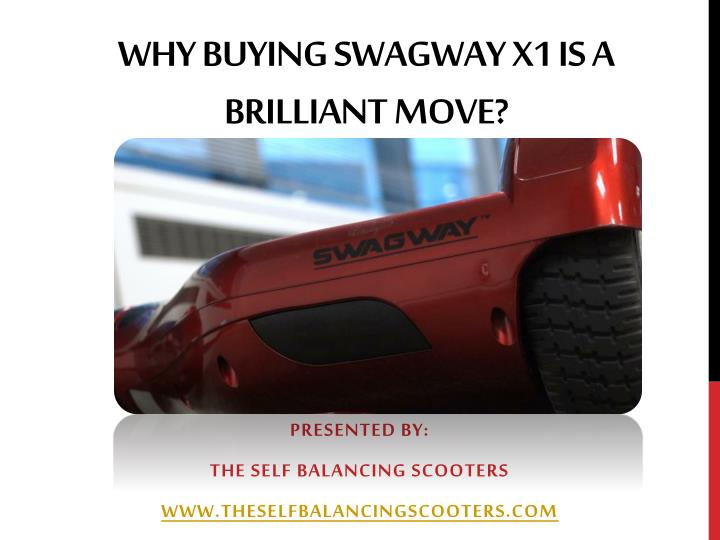 Why buying swagway x1 is a brilliant move