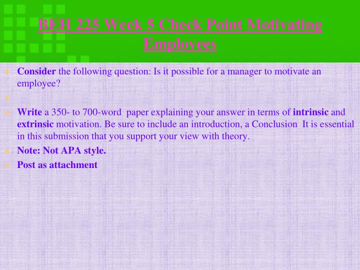 BEH 225 Week 5 Check Point Motivating