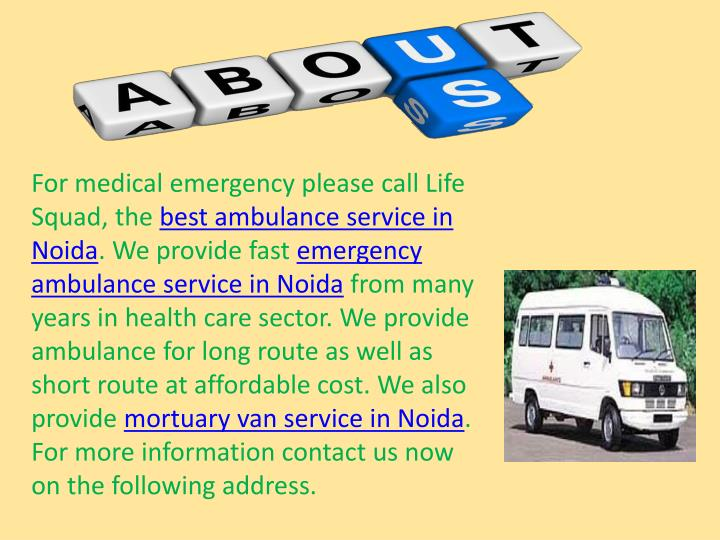 For medical emergency please call Life Squad, the