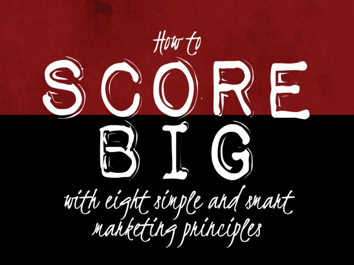 Score big smart marketing principles