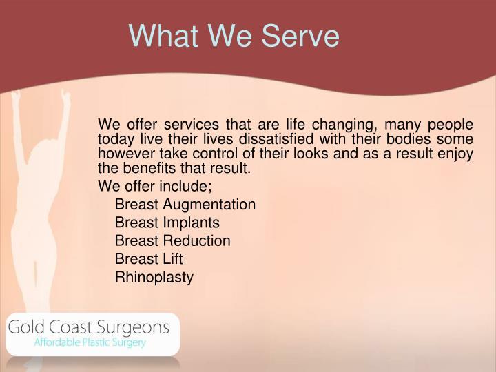 What We Serve