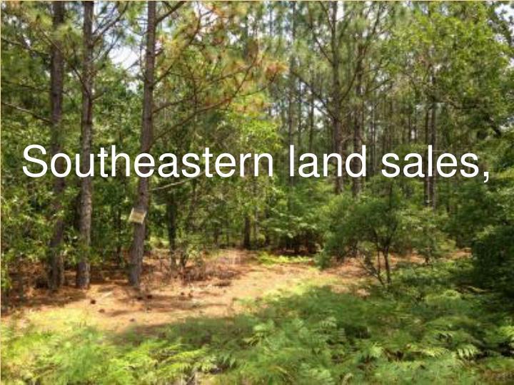 Southeastern land sales,
