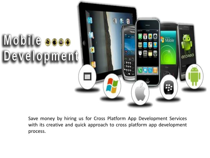 Save money by hiring us for Cross Platform App Development Services with its creative and quick approach to cross platform app development process.