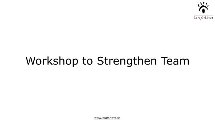 Workshop to Strengthen Team