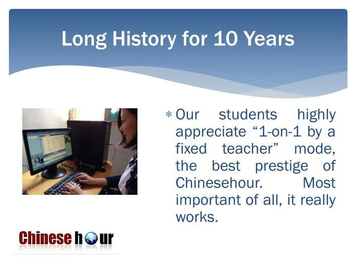Long History for 10 Years