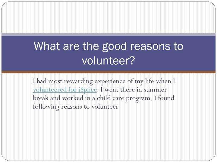 What are the good reasons to volunteer1
