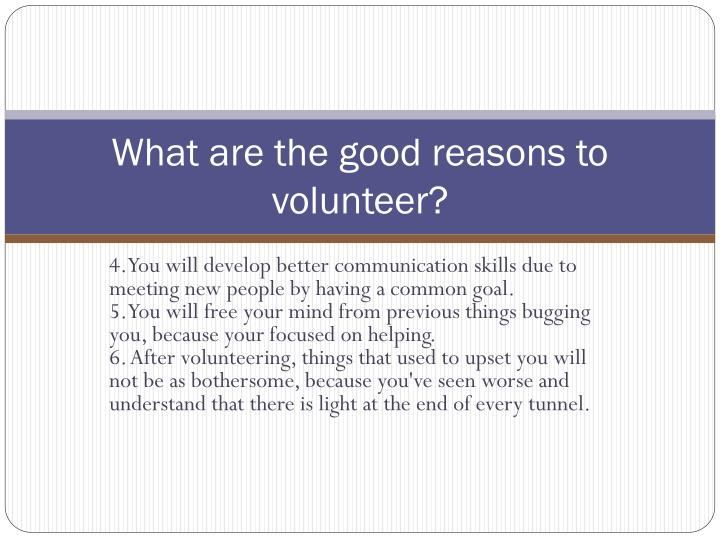 What are the good reasons to volunteer?