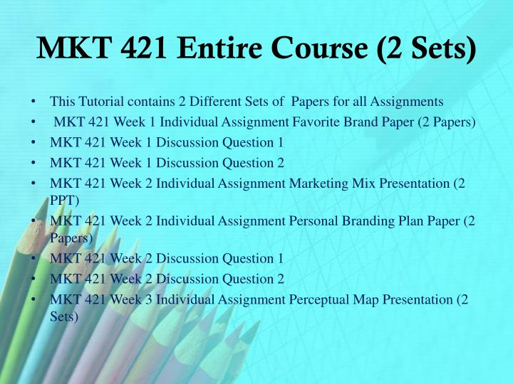 Mkt 421 entire course 2 sets