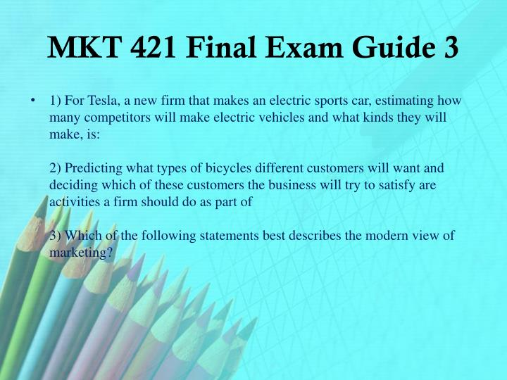 MKT 421 Final Exam Guide 3