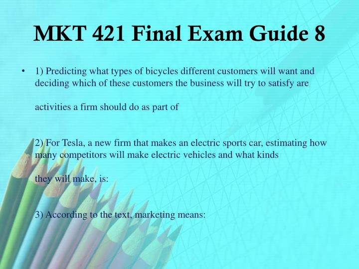 MKT 421 Final Exam Guide 8