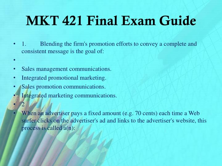 MKT 421 Final Exam Guide