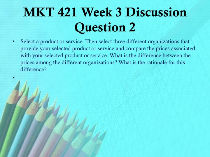MKT 421 Week 3 Discussion Question 2