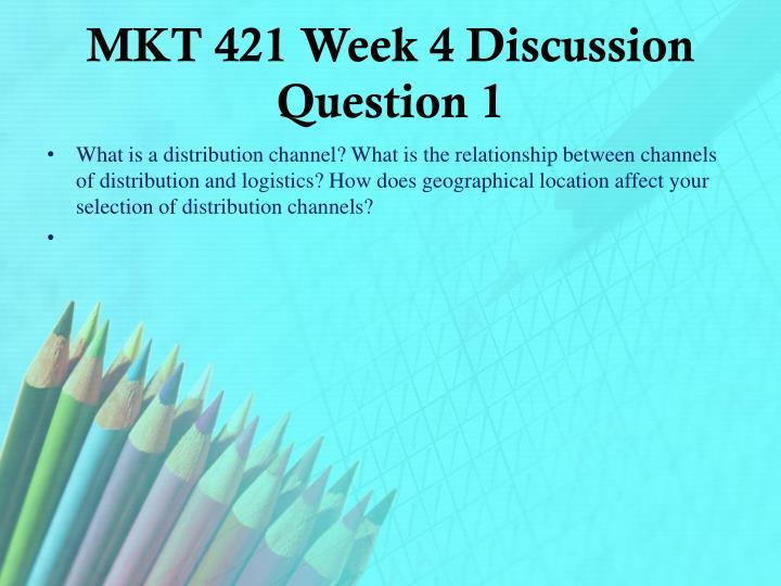 MKT 421 Week 4 Discussion Question 1