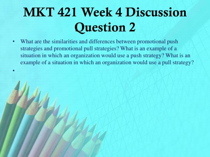 MKT 421 Week 4 Discussion Question 2