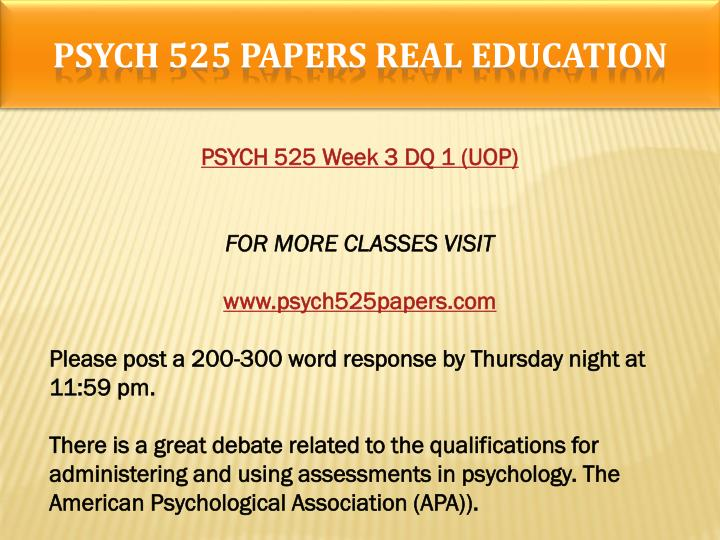 PSYCH 525 PAPERS Real Education