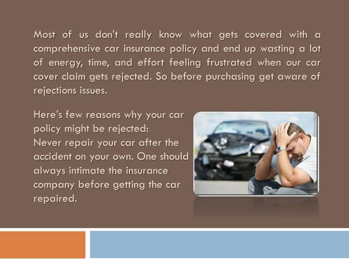 Most of us don't really know what gets covered with a comprehensive car insurance policy and end u...