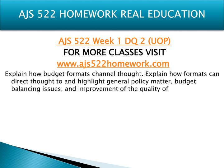 AJS 522 HOMEWORK REAL EDUCATION