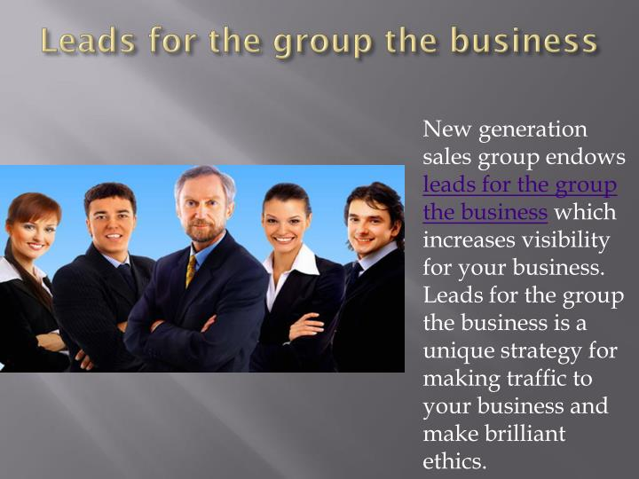 Leads for the group the business