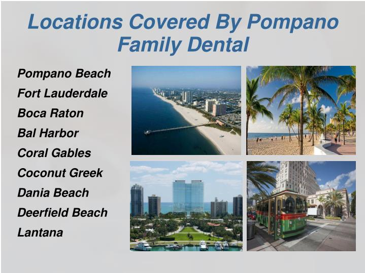 Locations Covered By Pompano Family Dental