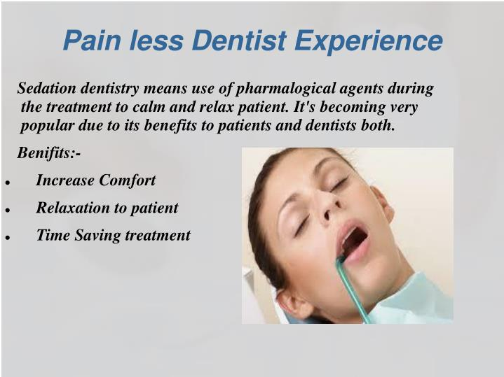 Pain less Dentist Experience