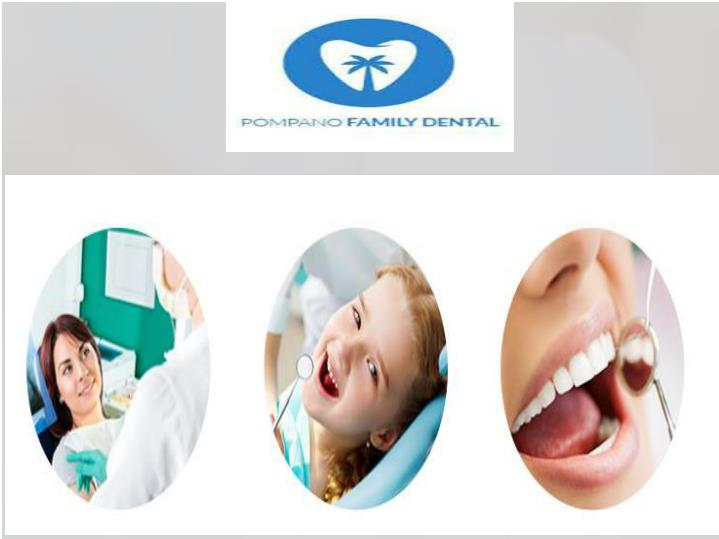 Pompano family dental a perfect smile guaranteed