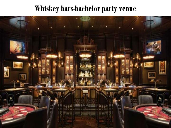 Whiskey bars-bachelor party venue