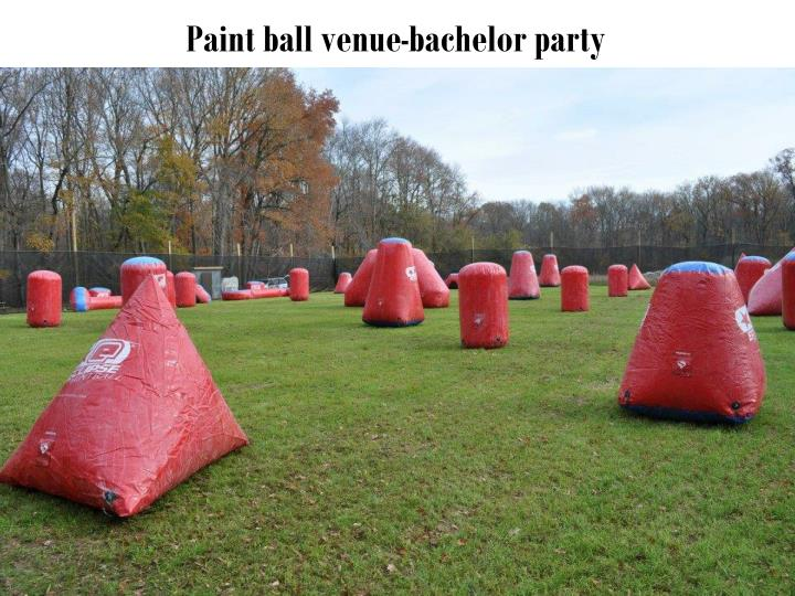 Paint ball venue-bachelor party