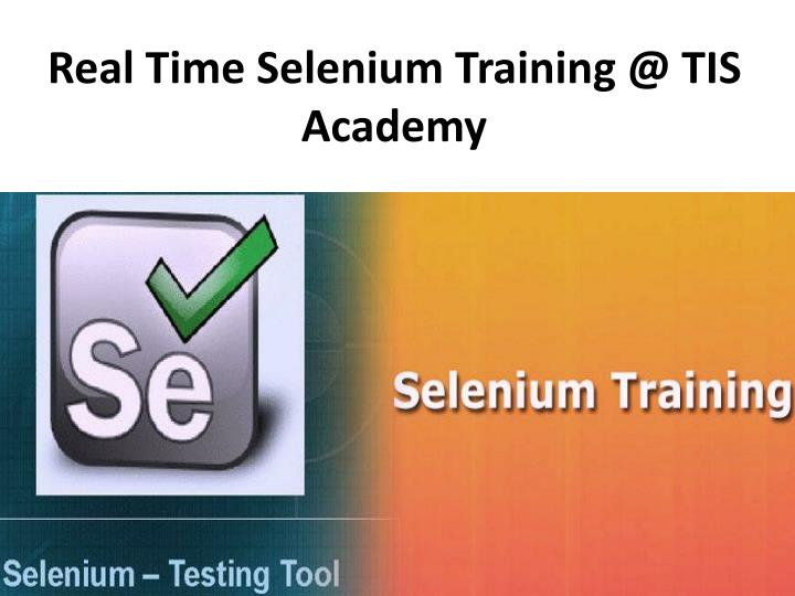 Real time selenium training @ tis academy