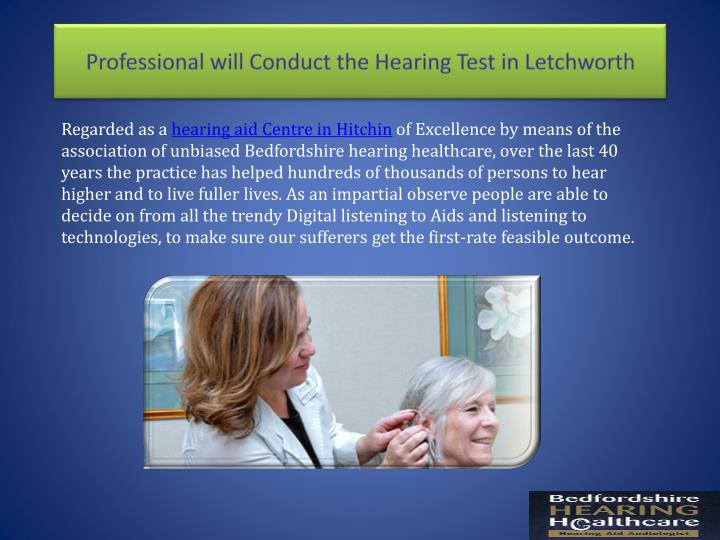 Professional will conduct the hearing test in letchworth