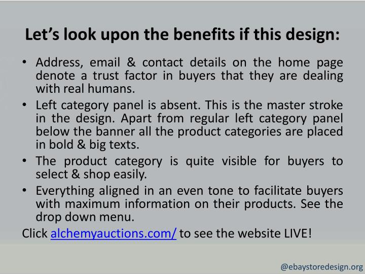 Let's look upon the benefits if this design: