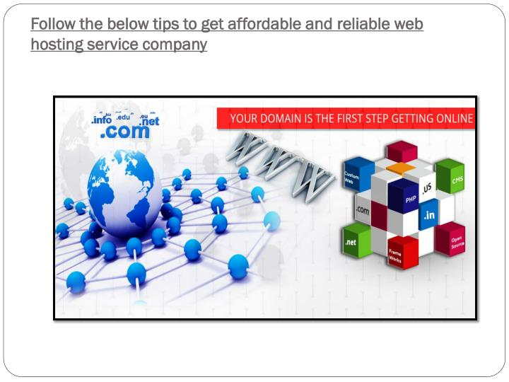 Follow the below tips to get affordable and reliable web hosting service company