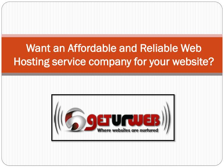 Want an affordable and reliable web hosting service company for your website