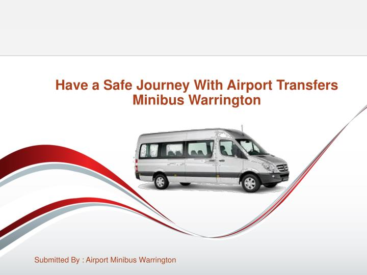 Have a safe journey with airport transfers minibus warrington