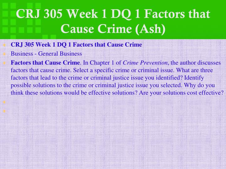 Crj 305 week 1 dq 1 factors that cause crime ash