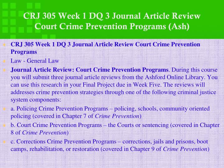 CRJ 305 Week 1 DQ 3 Journal Article Review Court Crime Prevention Programs (Ash)