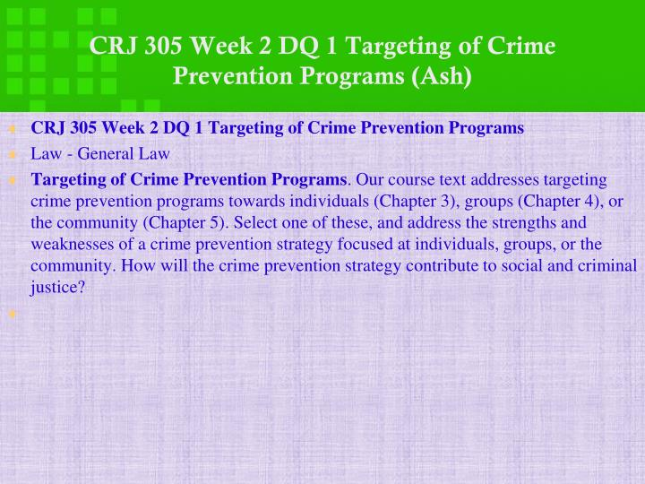 CRJ 305 Week 2 DQ 1 Targeting of Crime Prevention Programs (Ash)