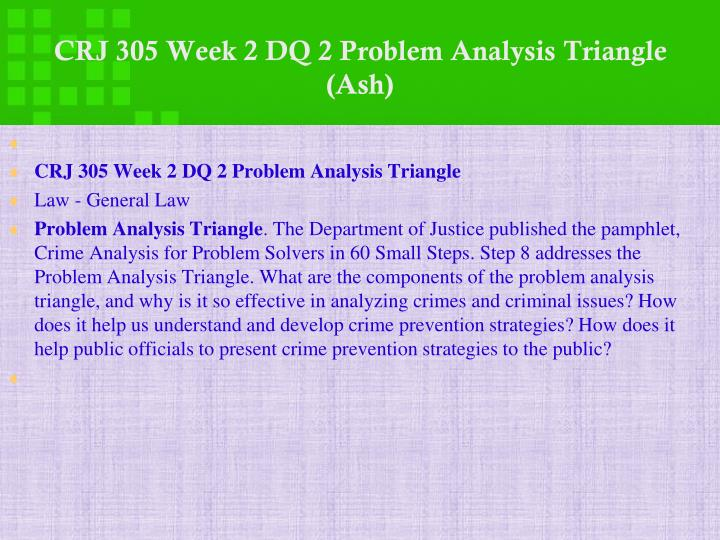 CRJ 305 Week 2 DQ 2 Problem Analysis Triangle (Ash)