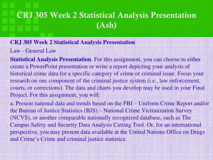 CRJ 305 Week 2 Statistical Analysis Presentation (Ash)
